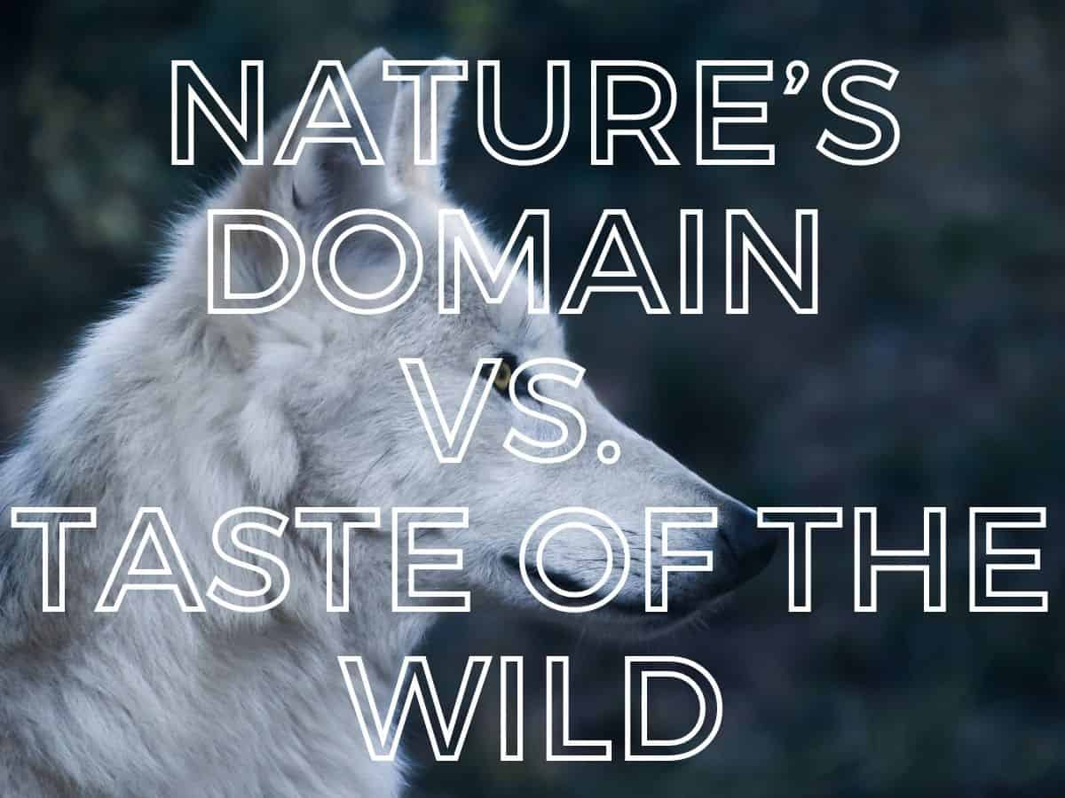 Nature's Domain vs. Taste of the Wild